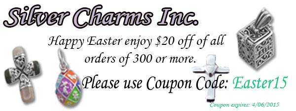 Silver Charm's Easter Special. Receive $20 off on all orders of $300 or more. Please use coupon code: Easter15
